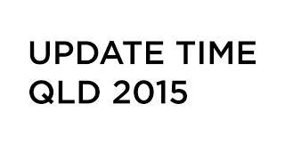 UPDATE TIME: Queensland Trip 2015