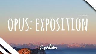 Schiller - Opus:  Exposition