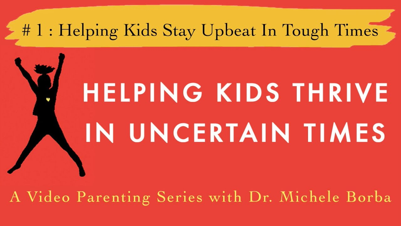 Helping Kids Thrive In Uncertain Times