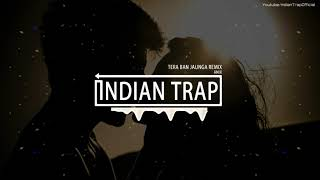 tera-ban-jaunga-remix-kabir-singh-latest-dj-remix-songs-2019-indian-trap