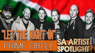 Prime Circle Let The Night In SA Artist Spotlight