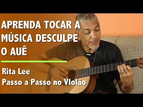 Aprenda Tocar A Música Desculpe O Aue (Rita Lee) Passo A Passo No Violão