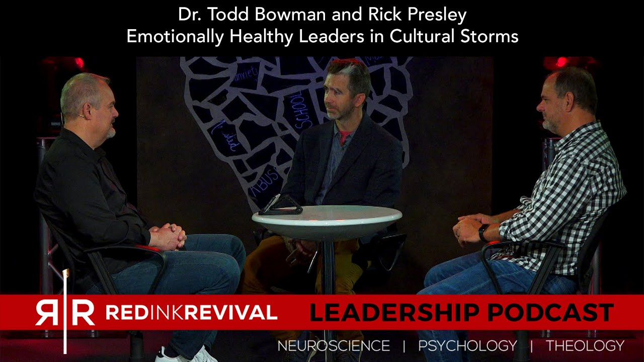 77. Dr. Todd Bowman and Rick Presley – Emotionally Healthy Leaders in Cultural Storms
