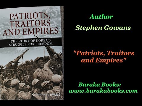 Patriots, Traitors And Empires - The Story of Korea's Struggle for Freedom
