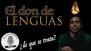 El don de Lenguas - Un Rudo Despertar Radio #21