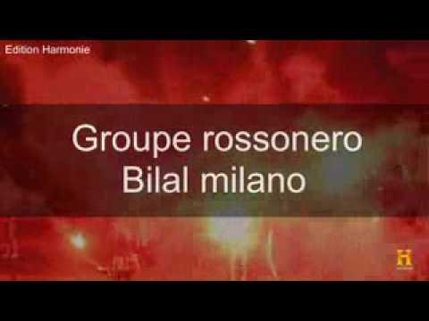 Groupe Rossonero Bilal Milano  Jdid 2018 La vria mour