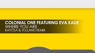 Colonial One featuring Eva Kade - Where You Are (Kayosa & Tolland Remix)