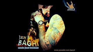 Baghi | Jazzy B | Full Official Music Video | Sadda Haq