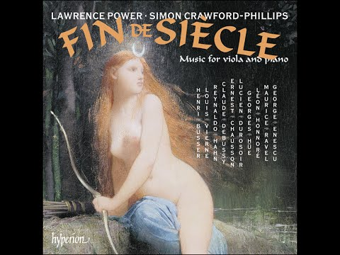Music for viola and piano—Lawrence Power (viola), Simon Crawford-Phillips (piano)—Fin de siècle