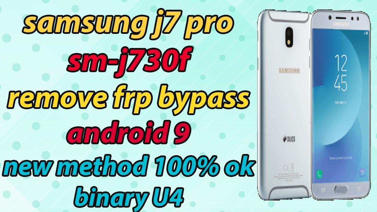 Samsung J7 Pro SM-J730F Remove Google Account Frp Bypass Android 9 Binary U4