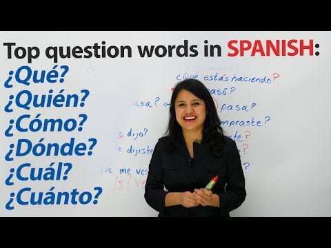 Learn Spanish: What? Where? When? Who? Which? How? & more in Spanish