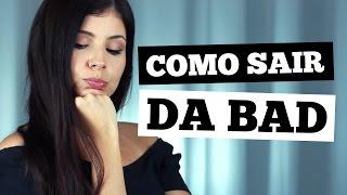 10 PASSOS PARA SAIR DA BAD | THATA