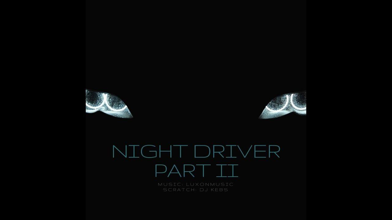 LXN83 feat. DJ KEBS – NIGHT DRIVER PART II