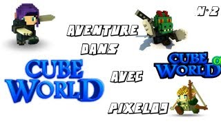 Aventure Dans Cube World Avec PixelO9 N°2