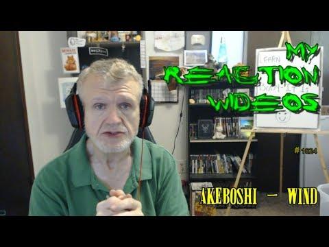 Akeboshi - Wind : My Reaction Videos #1,624