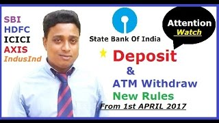 SBI new Deposit and withdraw rules from 1st april 2017 must watch