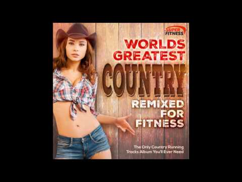 Worlds Greatest Country  Remixed for Fitness