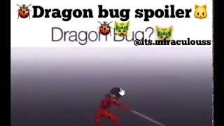 Miraculous ladybug spoiler saison 3 DRAGON BUG