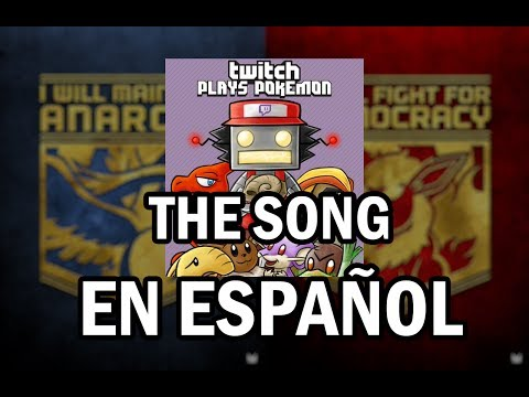 TwitchPlaysPokémon THE SONG (en español)