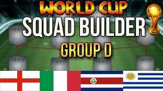 FIFA WORLD CUP SQUAD BUILDER | GROUP D: ENGLAND ITALY URUGUAY COSTA RICA | ULTIMATE TEAM