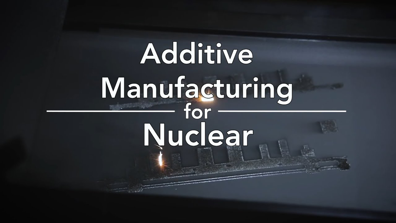 Additive Manufacturing is going to play a very significant role in the future of nuclear