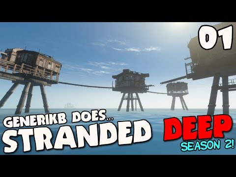 """Stranded Deep Gameplay S02E01 - """"SEA FORTRESS! NEW UPDATE! NEW SEASON!!!"""""""