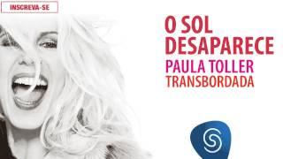 Paula Toller - O Sol Desaparece (Transbordada) [Áudio Oficial]
