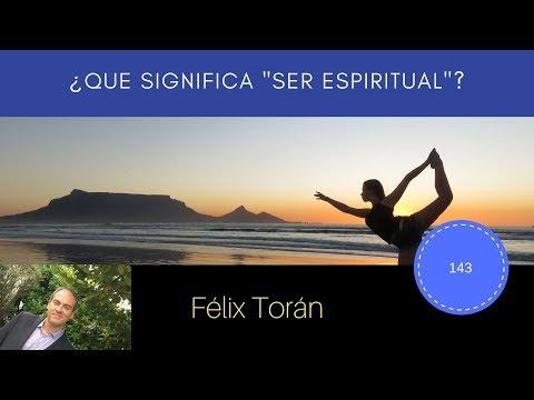 ¿Qué significa ser espiritual?