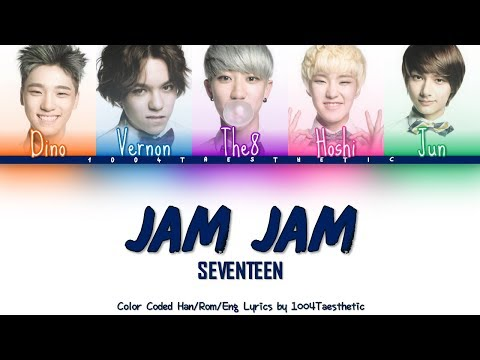 SEVENTEEN (세븐틴) - Jam Jam Color Coded Han/Rom/Eng Lyrics