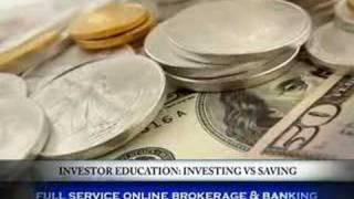 Online Brokers: Investing Priciples, Investing vs. Saving