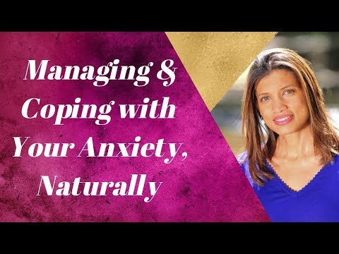 Coping & Managing Your Anxiety, Naturally