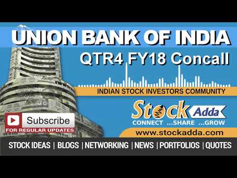 Union Bank of India Ltd Investors Conference Call Qtr4 FY18