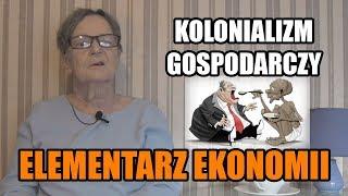 ELEMENTARZ EKONOMII - odc.88 Kolonializm gospodarczy