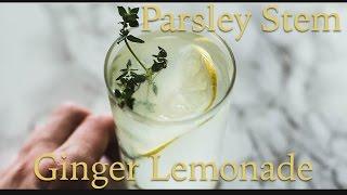 Parsley Stem Ginger Lemonade
