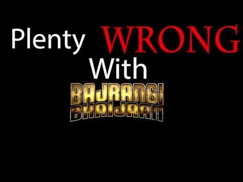 (PWW)plenty wrong with BAjRANI BHAIJAAN...