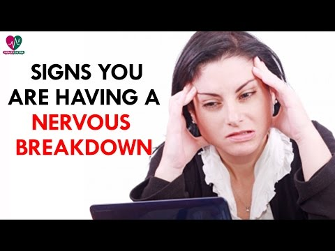 5 Signs You are Having a Nervous Breakdown - Health Sutra