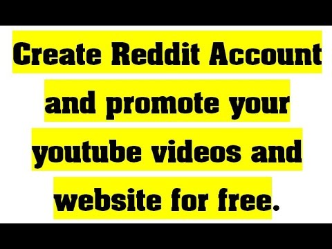 Create a reddit account 2017 and promote your website and youtube videos for free.