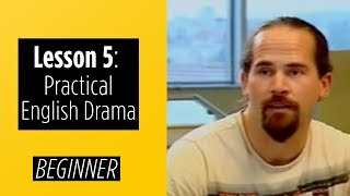 Video Beginner Levels - Lesson 5 - Practical English Drama download MP3, 3GP, MP4, WEBM, AVI, FLV Juli 2018