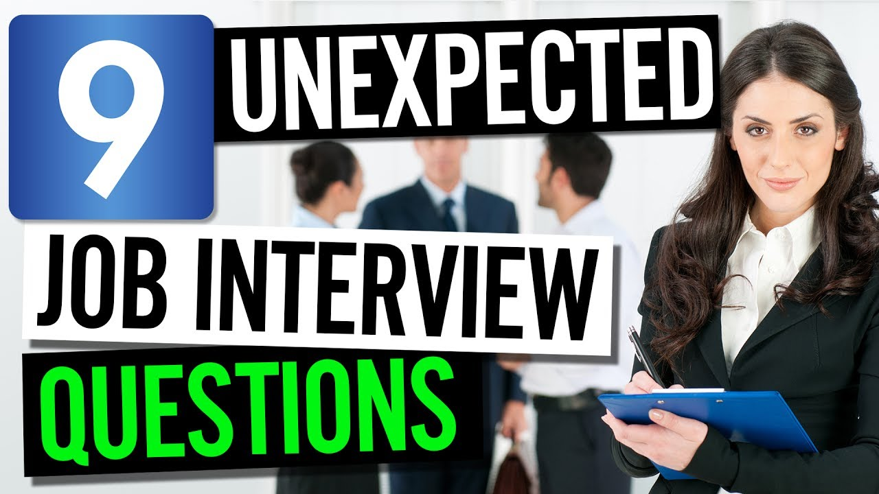 Superb 9 UNEXPECTED JOB INTERVIEW QUESTIONS ☆ Learn How To Find Your Dream Job ☆  Government Jobs Career Etc