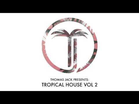 Thomas Jack Presents - Tropical House Vol.2