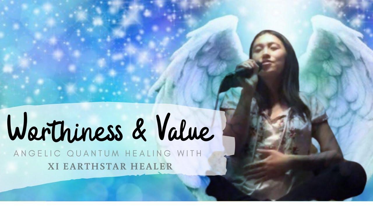 Worthiness & Value Angelic Quantum Healing
