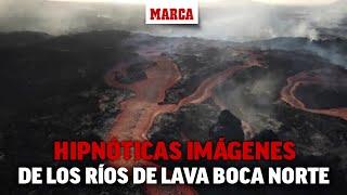 Hipnóticas imágenes de los ríos de lava que ha creado la boca norte I MARCA