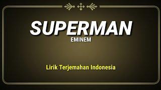 Download Lagu Superman - Eminem ( Lirik Terjemahan Indonesia ) mp3
