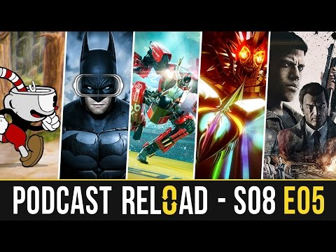 Podcast Reload: S08E05 - PlayStation VR, Mafia III, Cuphead a 2017...