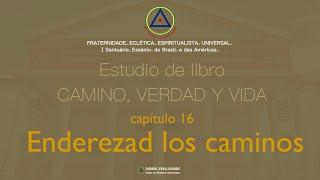 Estudio de libro CAMINO, VERDAD y VIDA - Cap. 16 Enderezad los caminos