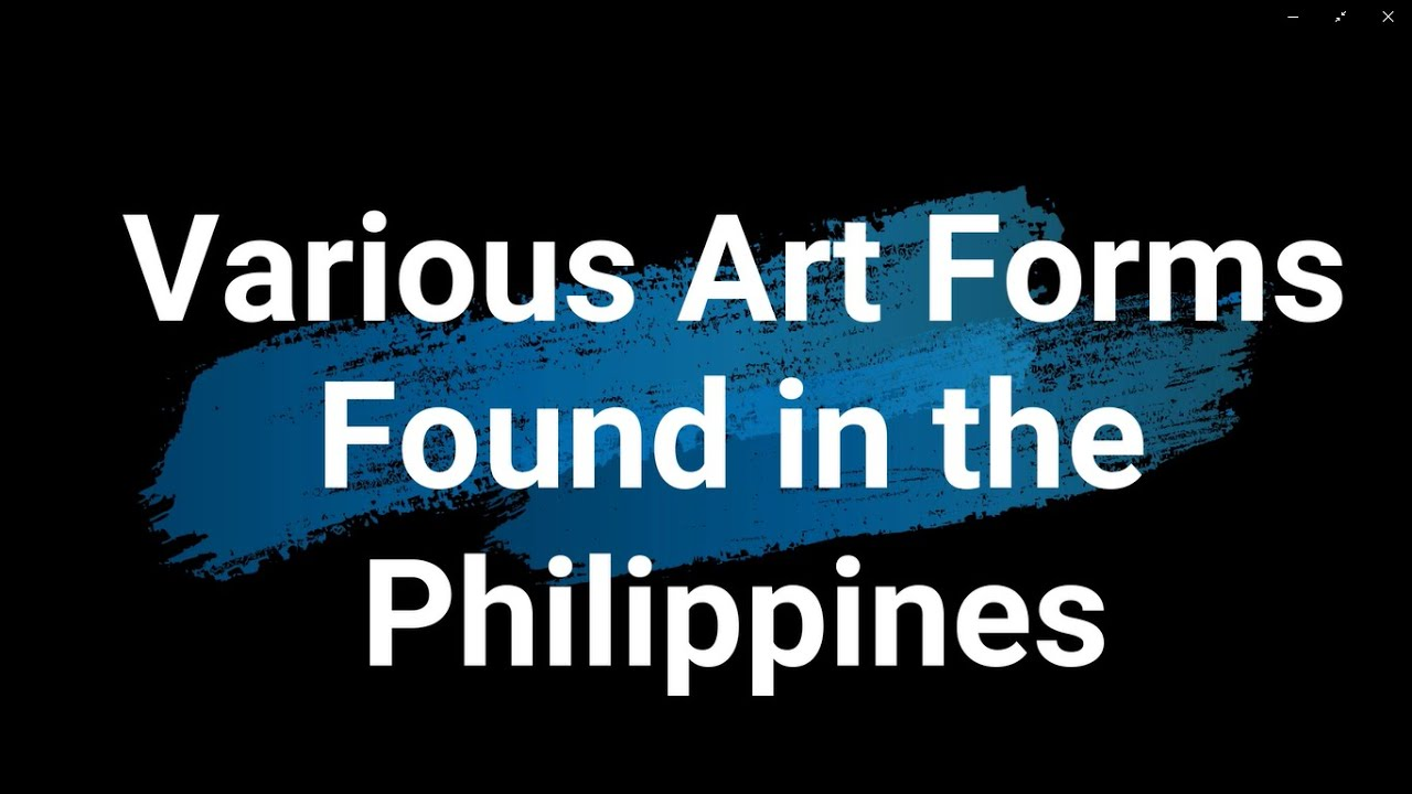 art form found in the philippines Various Art Forms Found in the Philippines