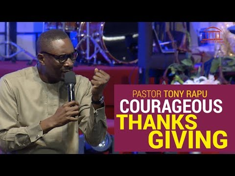 Courageous Thanksgiving | Pastor Tony Rapu