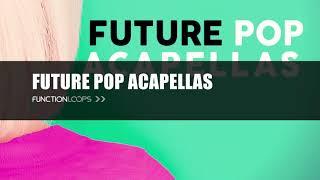 FUTURE POP ACAPELLAS | Royalty-Free Acapellas, Female Vocal Loops & Construction Kits