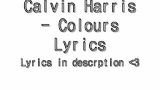 Calvin Harris - Colours Lyrics