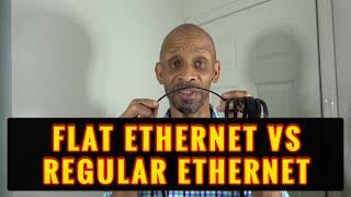 Flat Ethernet Vs Regular Ethernet Cable.